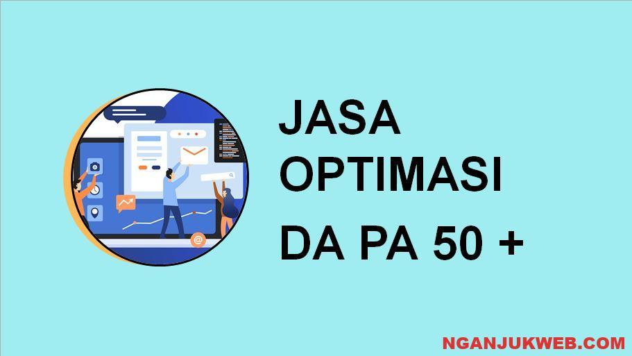 Jasa Optimasi DA Sampai 50 + Murah